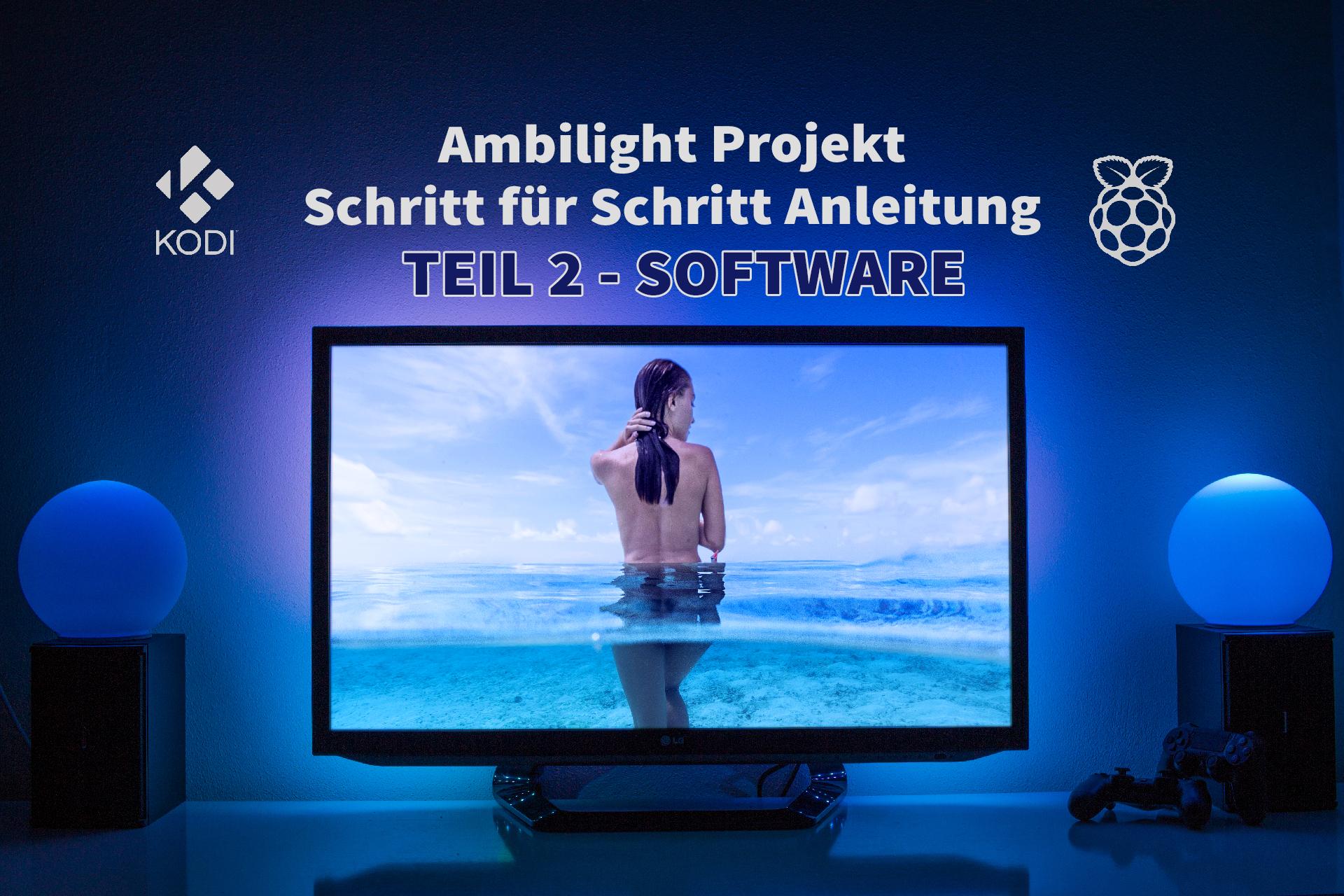 Ambilight Projekt - Anleitung Teil 2 Software