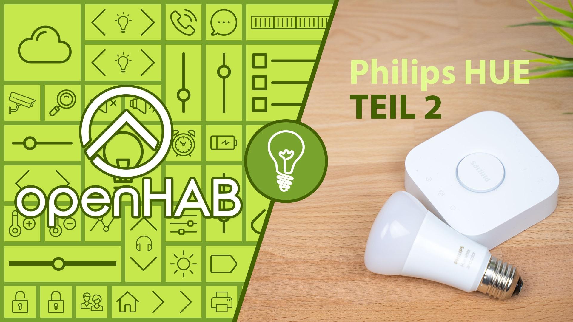 openHAB 2 Philips HUE Teil 2
