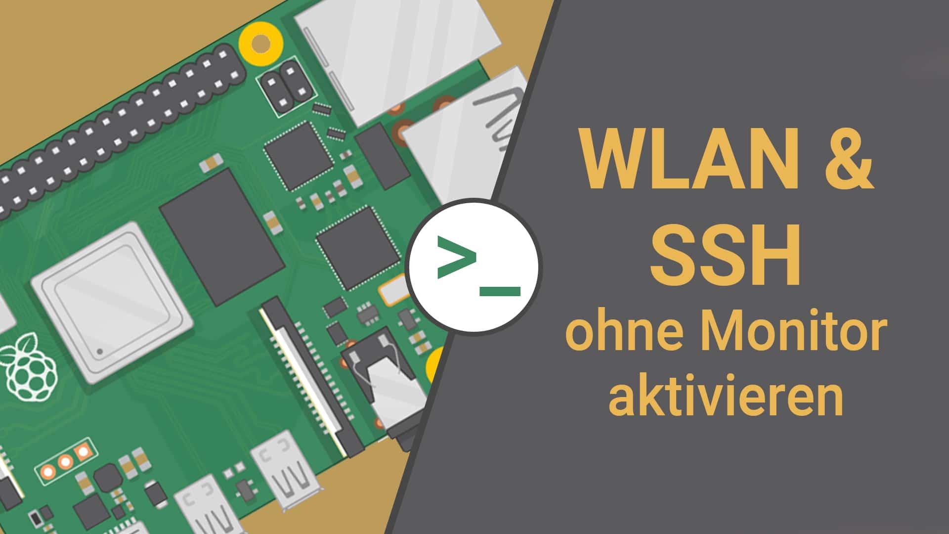 Raspberry Pi Wlan und SSH aktivieren ohne Monitor